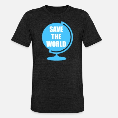 Save The World Save The World - Unisex Tri-Blend T-Shirt
