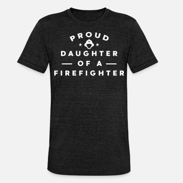 Firefighters Daughter Proud Daughter of a Firefighter - Unisex Tri-Blend T-Shirt by Bella & Canvas