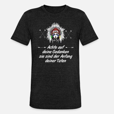Oerbewoners Squaw Indian saying wijsheid cadeau idee - Unisex triblend T-shirt