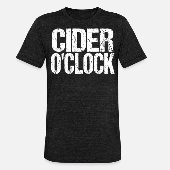 Alcohol T-Shirts - Cider O'Clock Cider Alcohol Ireland Gift - Unisex Tri-Blend T-Shirt heather black