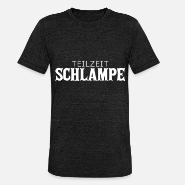 Powerfrau Teilzeit Schlampe Bitch Sex Sprüche Sex Frau - Unisex T-Shirt meliert