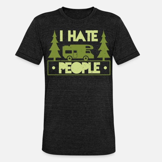 I Hate People Camisetas - Love Camping I Hate People Camiseta divertida para acampar - Camiseta triblend unisex negro jaspeado