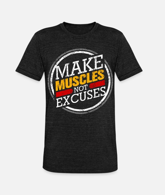 Training T-Shirts - Training Shirt - MAKE MUSCLES NOT EXCUSES - Unisex Tri-Blend T-Shirt heather black