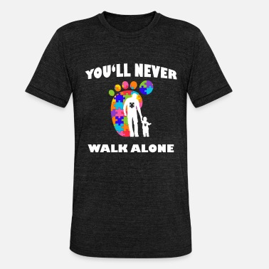 Never Walk Alone Never Alone Alone Father & Son Autism Awaren - Unisex Tri-Blend T-Shirt