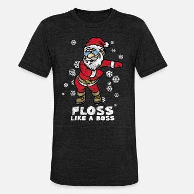 A Floss Like A Boss | Dancing Santa Claus - Triblend T-shirt unisex
