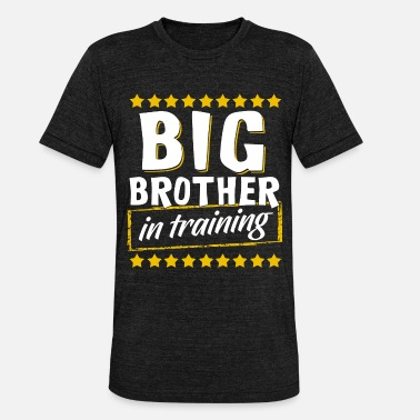 Announcement Big Brother In Training, Big Brother In Training - Unisex Tri-Blend T-Shirt
