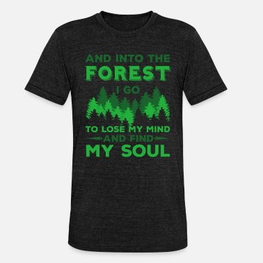 Forest Camping - Into The Forest I Go - Koszulka triblend unisex