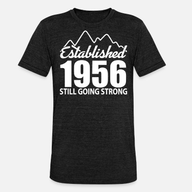 Established 1956 Established 1956 and still going strong - Unisex Tri-Blend T-Shirt by Bella & Canvas