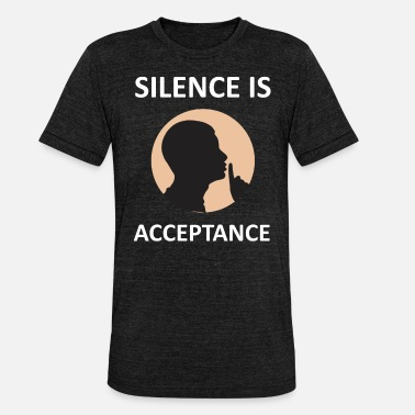 Desire Wear Makes a great gift Tee Acceptance Design Silence is Acceptance - Unisex Tri-Blend T-Shirt by Bella & Canvas