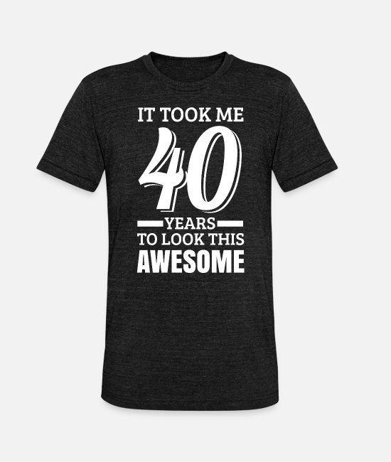 Party T-Shirts - 40th birthday - Unisex Tri-Blend T-Shirt heather black