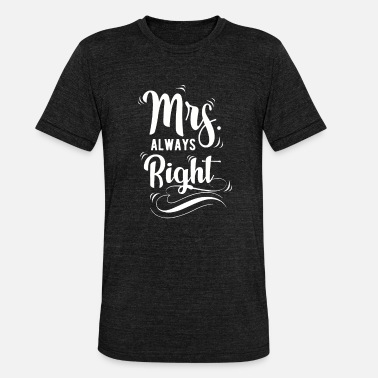 Mr And Mrs Mr. And Mrs. Mr & Mrs. Gift Girlfriend Friend Eh - Maglietta unisex tri-blend di Bella + Canvas