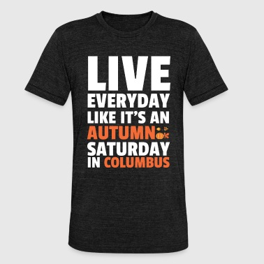Columbus Columbus Day-Autumn Saturday in Columbus - Unisex Tri-Blend T-Shirt by Bella & Canvas