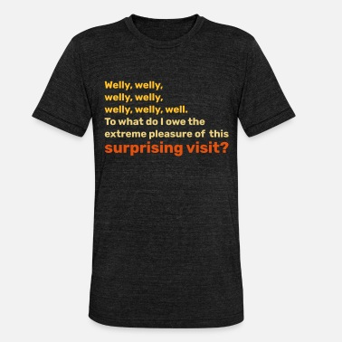 Orange Welly, welly, welly, welly, well - Unisex triblend T-shirt