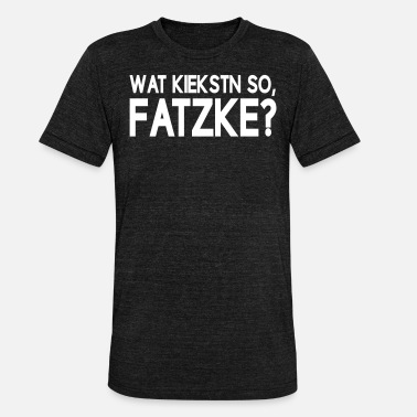 Köpenick Wat kiekstn so fatzke Berlinerisch Berlin - Unisex Tri-Blend T-Shirt von Bella + Canvas