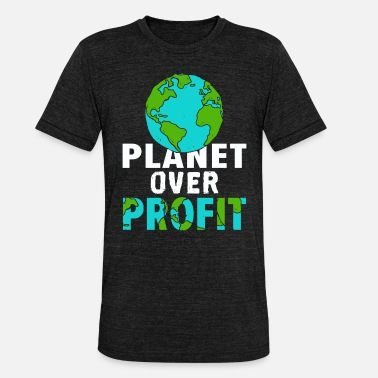 Profit Planet over profit - Unisex triblend T-shirt