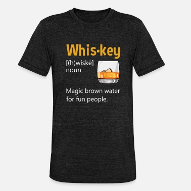 Wiskey Wiskey Definition Divertente dire regalo alcolico - Maglietta unisex tri-blend di Bella + Canvas