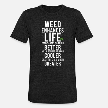 Smoke Weed Weed stoner smoking pot saying - Unisex Tri-Blend T-Shirt