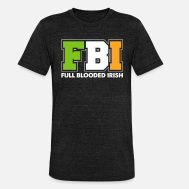Irish FBI Irish gift - Unisex Tri-Blend T-Shirt