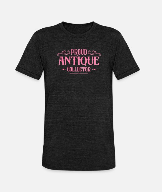 Negotiate T-Shirts - Collecting antique hobby antique collection - Unisex Tri-Blend T-Shirt heather black