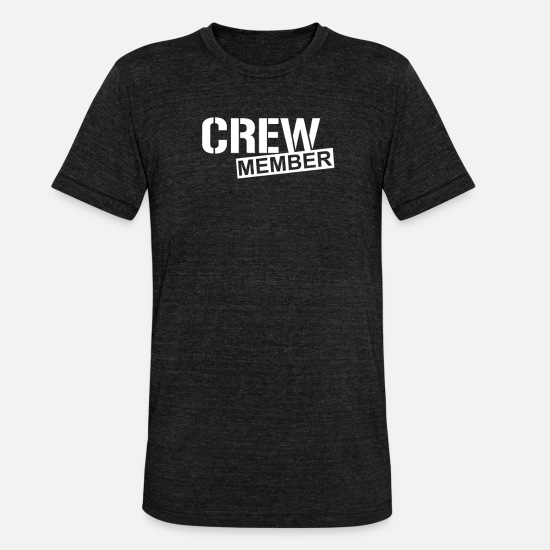 Group T-Shirts - CREW MEMBER - Unisex Tri-Blend T-Shirt heather black