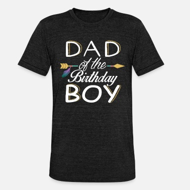 Boy DAD del BIRTHDAY BOY - Family Design - Maglietta unisex tri-blend di Bella + Canvas