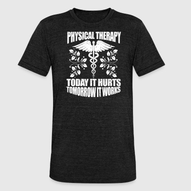 physical therapy - Unisex Tri-Blend T-Shirt by Bella & Canvas