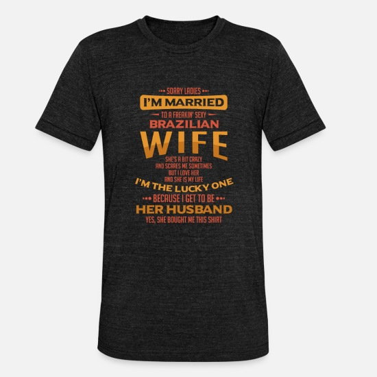 Wife T-Shirts - Brazilian Wife Husband Wedding Parents Gift Man - Unisex Tri-Blend T-Shirt heather black