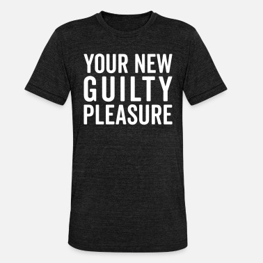 Guilty New Guilty Pleasure Funny Quote - Camiseta Tri-Blend unisex de Bella + Canvas
