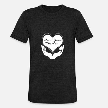 Mothers Day Mothers day - Unisex Tri-Blend T-Shirt