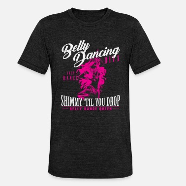 Belly Dance belly dance - Unisex Tri-Blend T-Shirt