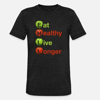 Healthy Eating Eat Healthy Live Longer Healthy Apple 2 - Unisex Tri-Blend T-Shirt