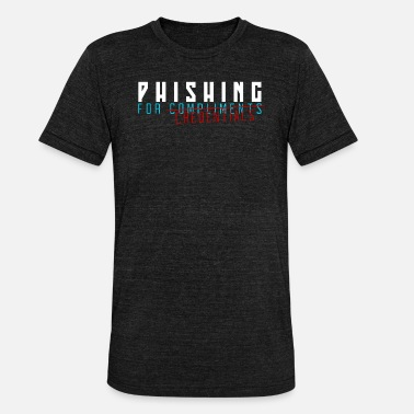 Phish phishing for credentials - Unisex Tri-Blend T-Shirt