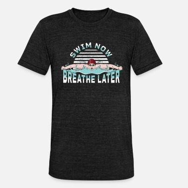 Butterfly Swim now breathe later Design für einen Schwimmer - Unisex T-Shirt meliert