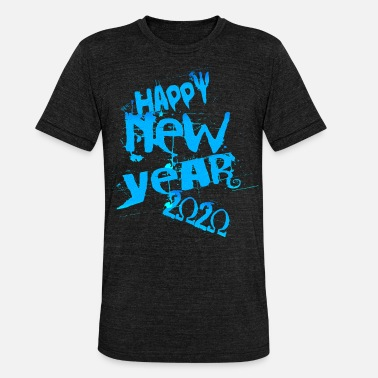 Happy New Year Happy New Year, Happy New Year - Unisex Tri-Blend T-Shirt