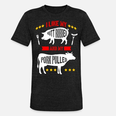 Pork I like my pork pulled grillmeister bbq - Unisex Tri-Blend T-Shirt