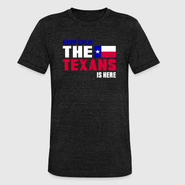 Keep calm the Texans is here - Unisex Tri-Blend T-Shirt by Bella & Canvas