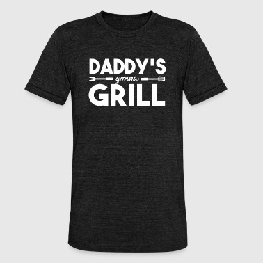 Father Daddy Dad Grill Grilling Funny Gift - Unisex Tri-Blend T-Shirt by Bella & Canvas