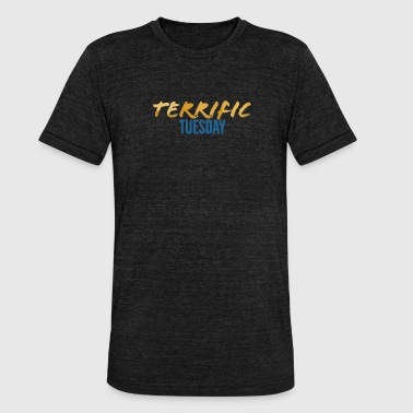 Terrific Tuesday - The Week Days Collection - Unisex Tri-Blend T-Shirt by Bella & Canvas