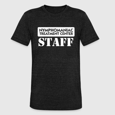 Promiscuous Nymphomaniacs Hospital: Staff - Unisex Tri-Blend T-Shirt by Bella & Canvas