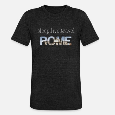 Csv Sleep. Live. Travel. Rome t2 - Unisex Tri-Blend T-Shirt