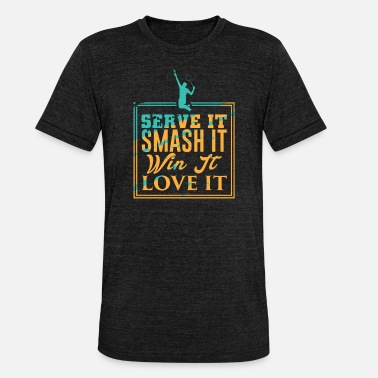 Serve Badminton Serve It Smash It Win It Love It - Koszulka triblend unisex