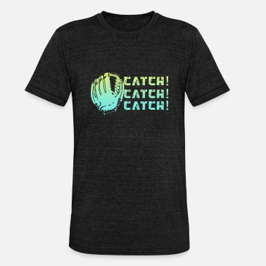 Catching Catch Catch Catch Baseball Gift - Unisex Tri-Blend T-Shirt by Bella & Canvas