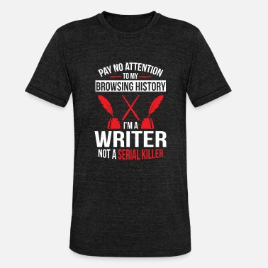 Attention Writing author writer writer creator novel - Unisex Tri-Blend T-Shirt