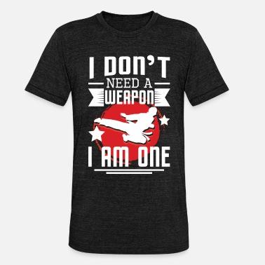 Cinturón No necesito un arma Soy uno - Karate de artes marciales - Camiseta  triblend unisex 286ed28b6352