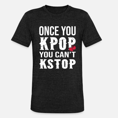 Kpop Blackpink Once You KPOP - Unisex Tri-Blend T-Shirt by Bella & Canvas