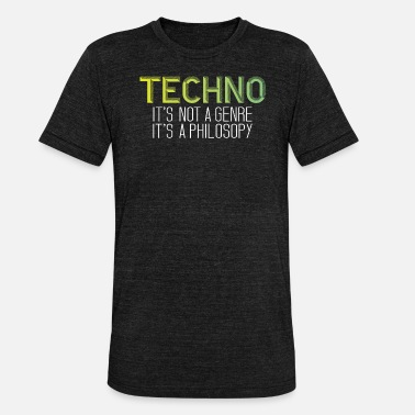 Techno Philosophie Techno ist eine Philosophie - Unisex Tri-Blend T-Shirt von Bella + Canvas
