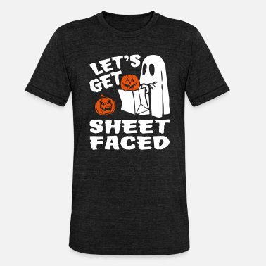 Halloween Sheet Face Let's Get Sheet Faced - Unisex Tri-Blend T-Shirt by Bella & Canvas