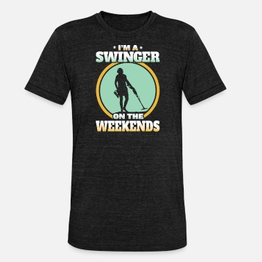 Metal Detecting - I'm a Swinger On The Weekends - Unisex Tri-Blend T-Shirt by Bella & Canvas