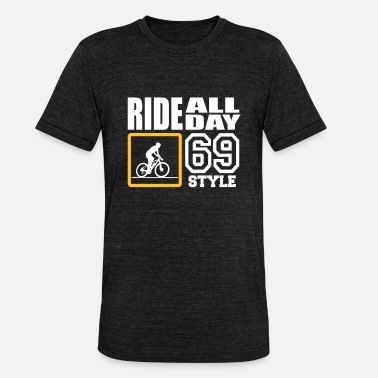 Porn Ass ride all day 69 style - Unisex Tri-Blend T-Shirt by Bella & Canvas