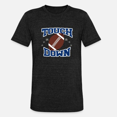 Touch Down Touch down - Unisex Tri-Blend T-Shirt by Bella & Canvas